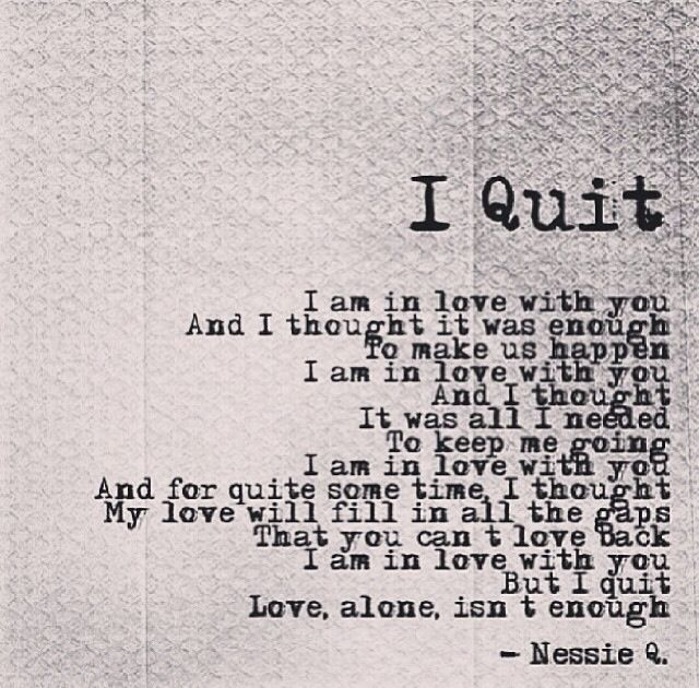 love isn\'t enough | quotes | Bye quotes, Quitting quotes ...