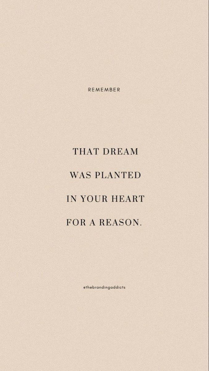 That dream was planted in your heart for a reason