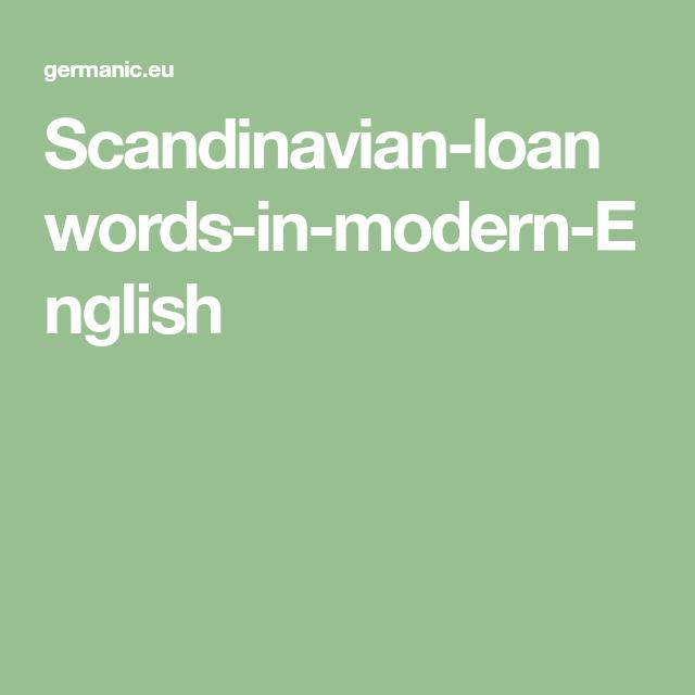 Scandinavian Loanwords In Modern English Modern English Scandinavian English