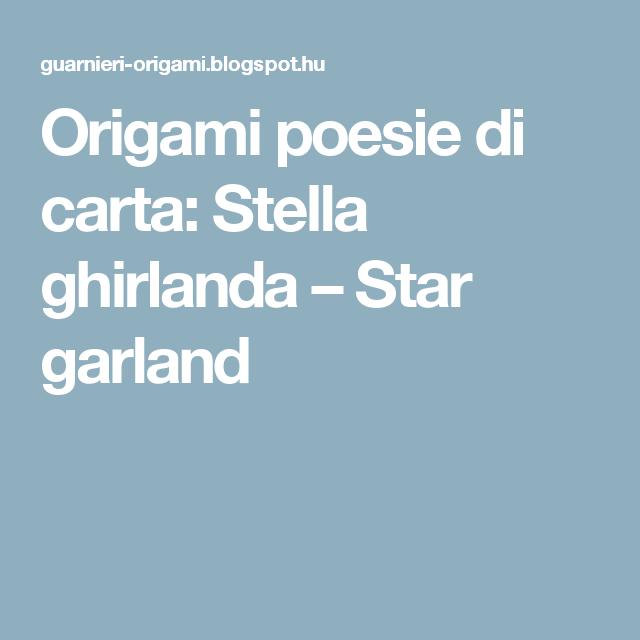 Origami poesie di carta: Stella ghirlanda – Star garland