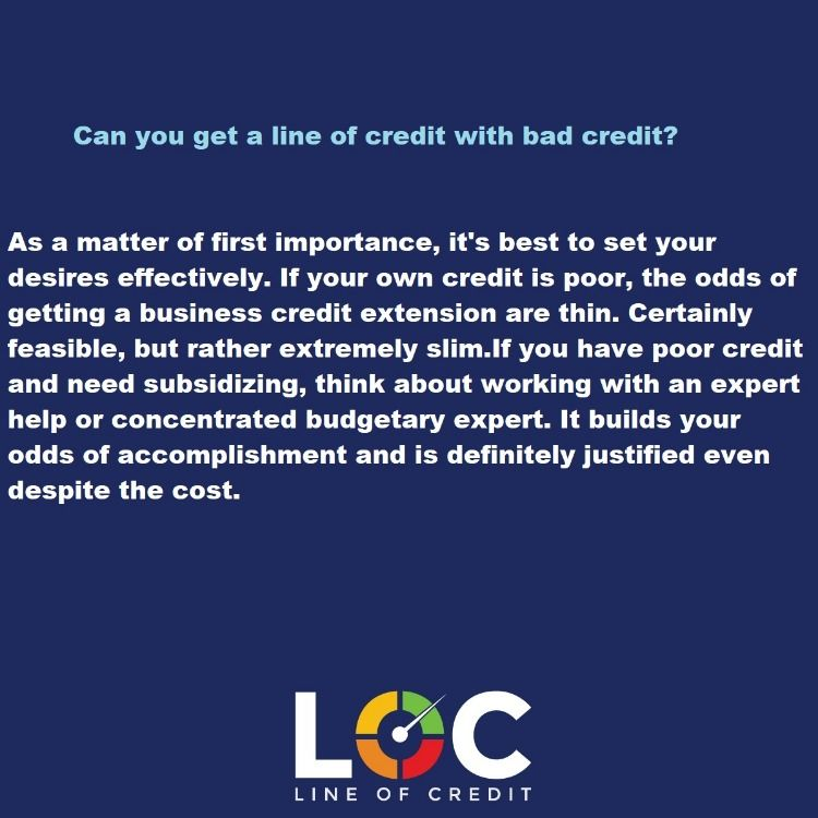 As A Matter Of First Importance It S Best To Set Your Desires Effectively If Your Own Credit Is Poor The O Line Of Credit Personal Line Of Credit Bad Credit