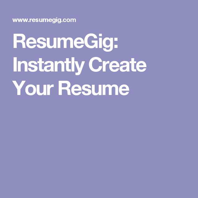 resumegig instantly create your resume my res pinterest