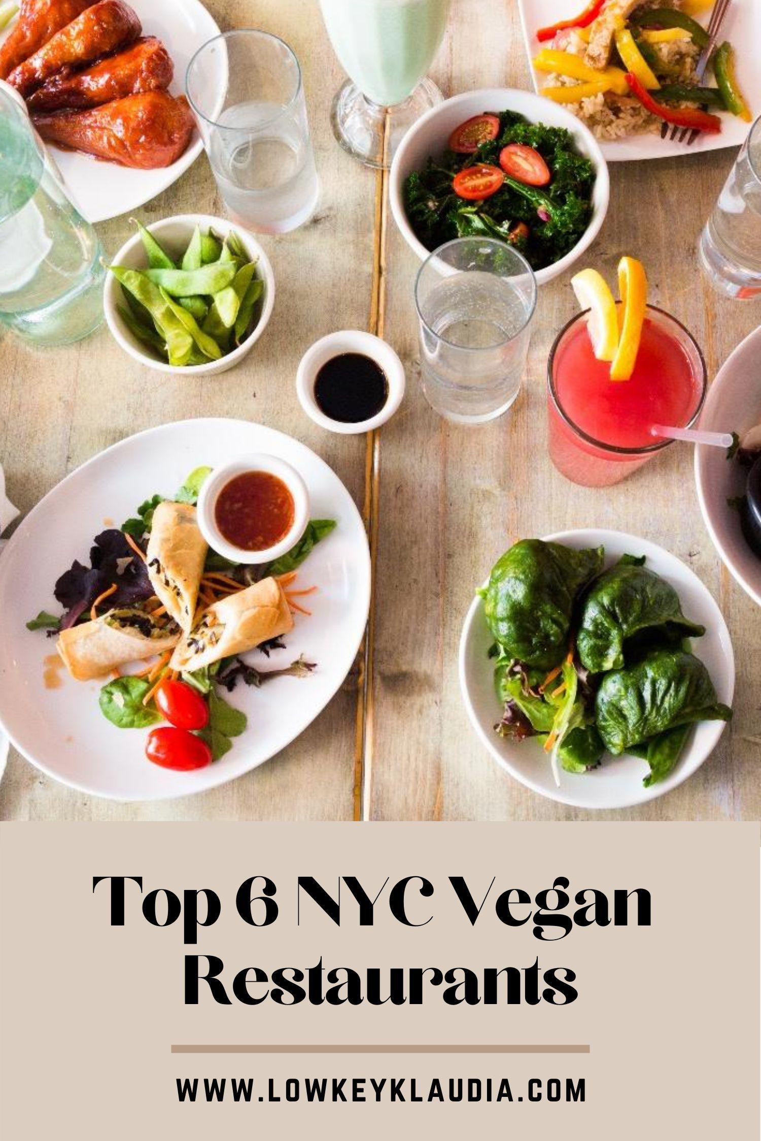 Top 6 Vegan Restaurants In Nyc In 2020 Vegan Restaurants Vegan Nyc Restaurant New York