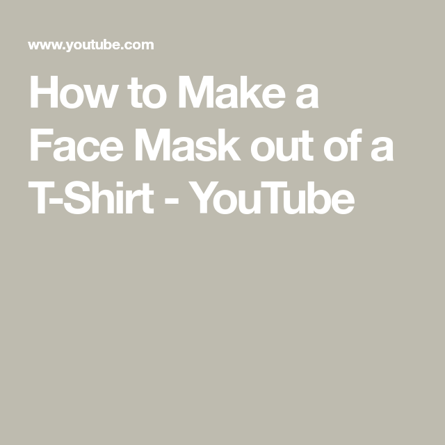 Photo of How to Make a Face Mask out of a T-Shirt