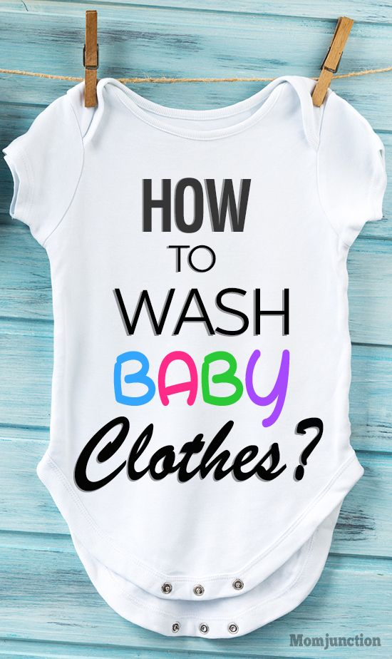 6 Useful Tips To Effectively Clean Your Baby S Clothes Babies