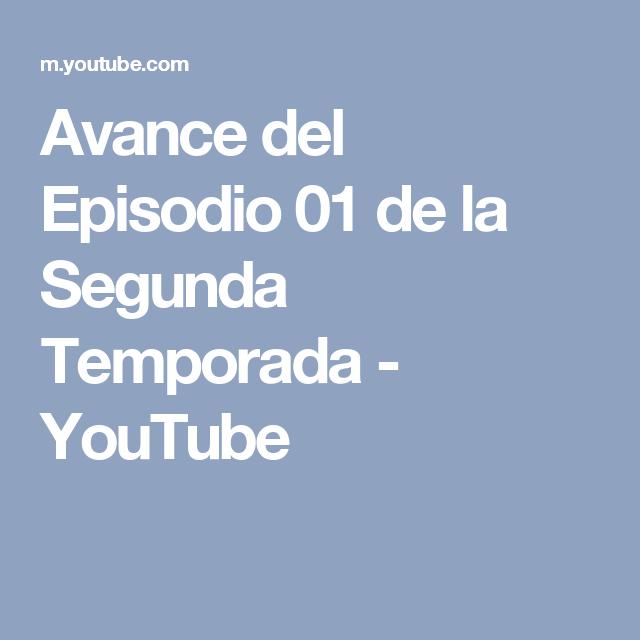 Avance del Episodio 01 de la Segunda Temporada - YouTube
