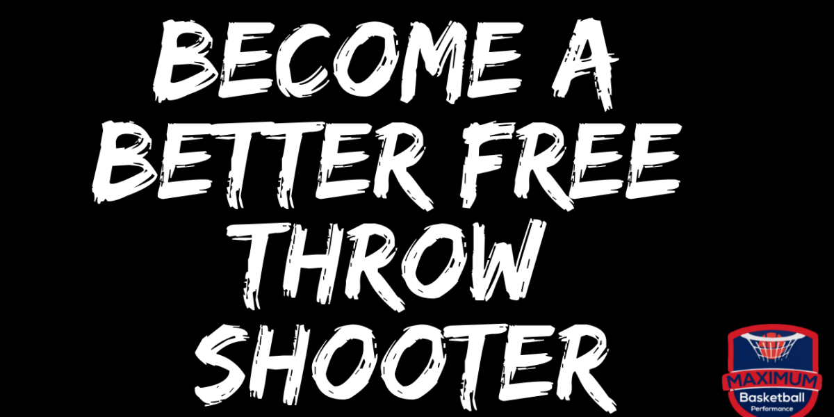 Become A Better Free Throw Shooter