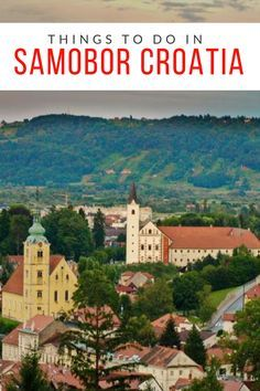 Things To Do In Samobor Croatia Chasing The Donkey Samobor Croatia Travel Balkans Travel