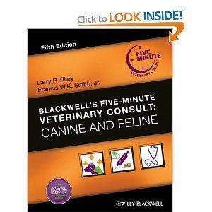 Blackwell S Five Minute Veterinary Consult Canine And Feline Larry P Tilley Francis W K Smith Jr 9780813807638 Veterinary Animal Medicine Feline Health