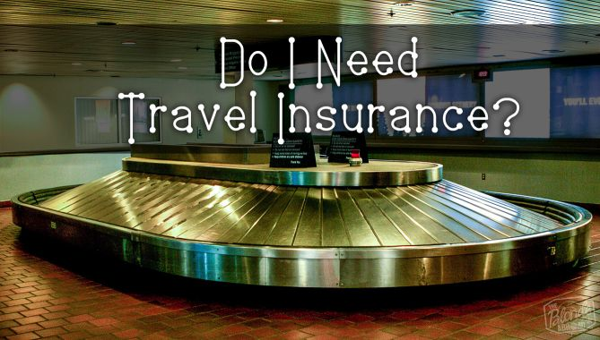 Do I Need Travel Insurance? • The Blonde Abroad | Travel ...
