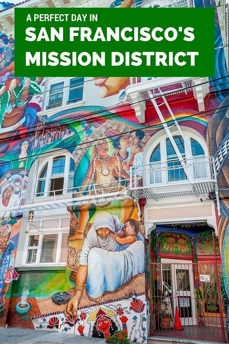 How to spend a day in san franciscos mission district