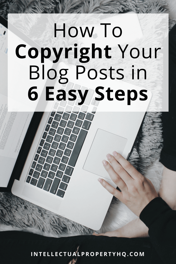 How to Copyright Your Blog In 6 Easy Steps - Intellectual Property HQ