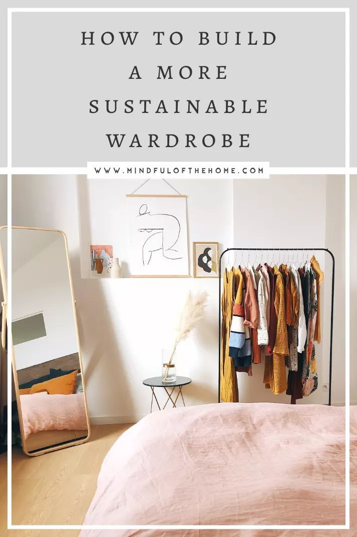 How to Create a Sustainable Wardrobe: 8 Slow Fashion Tips