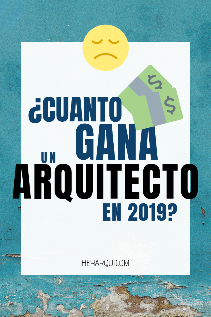 Cuanto Gana Un Arquitecto 2020 Y Hasta Cuanto Puede Ganar Arquitectos Arquitectos Mexico Arquitectura
