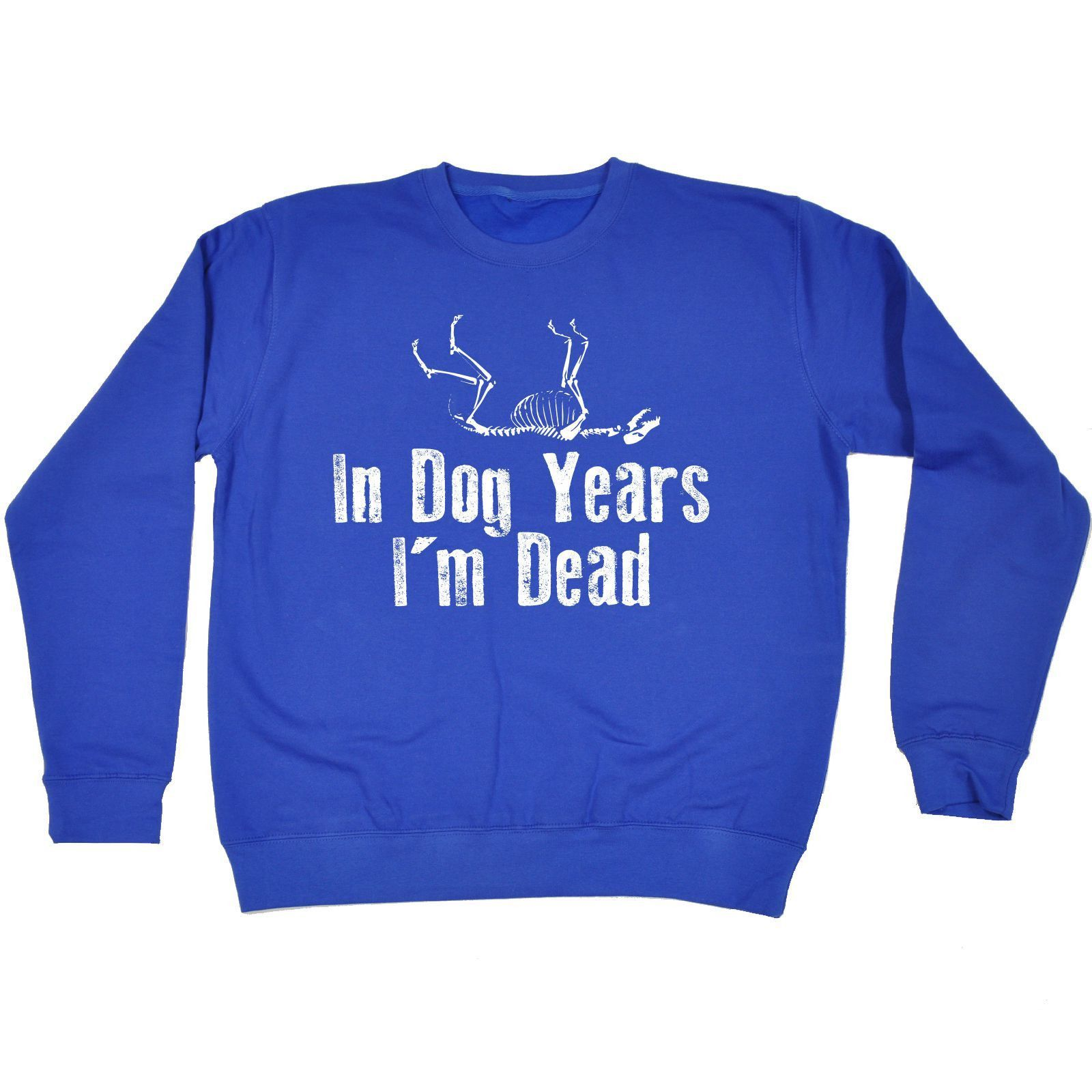 123t USA In Dog Years I'm Dead Funny Sweatshirt