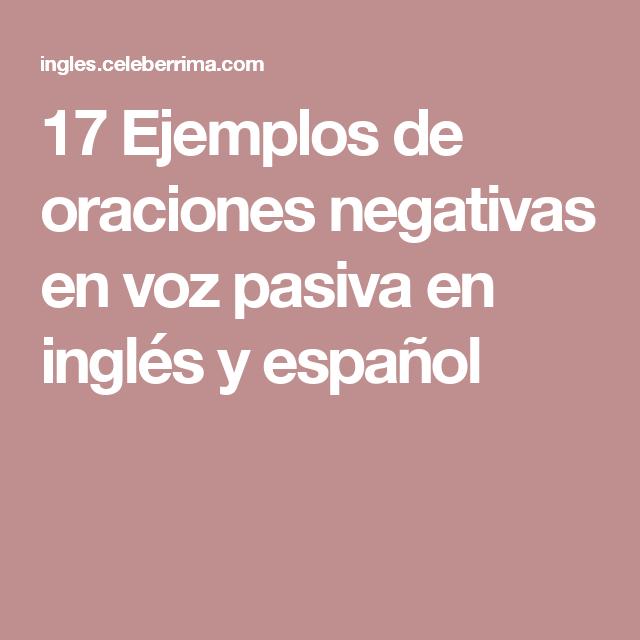 17 Ejemplos de oraciones negativas en voz pasiva en inglés y español ...