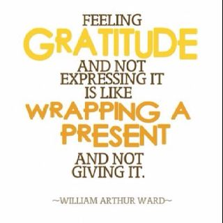 Feeling gratitude...and loving this quote.