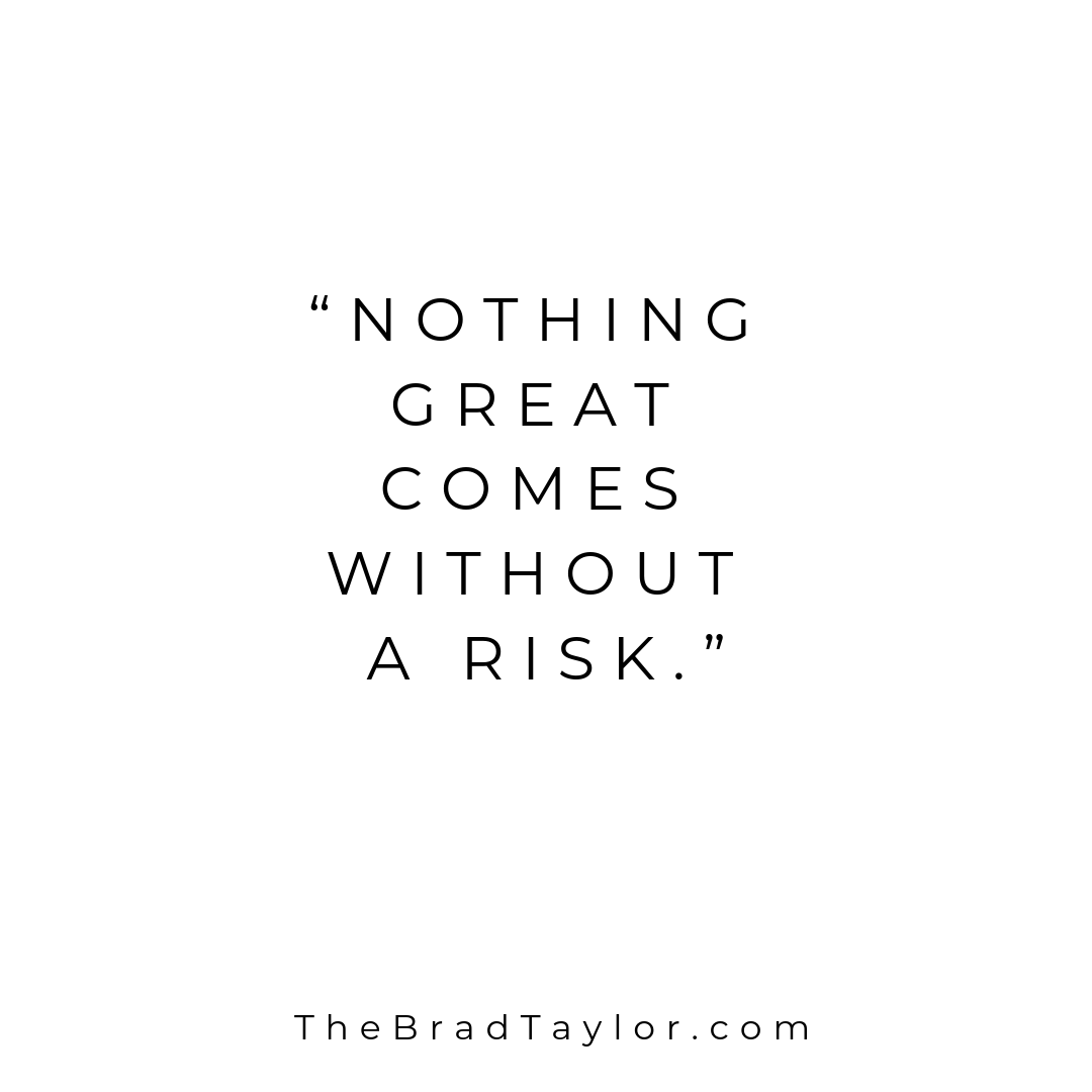 Nothing Great Comes Without A Risk Risk Quotes Taken Quotes Regret Quotes