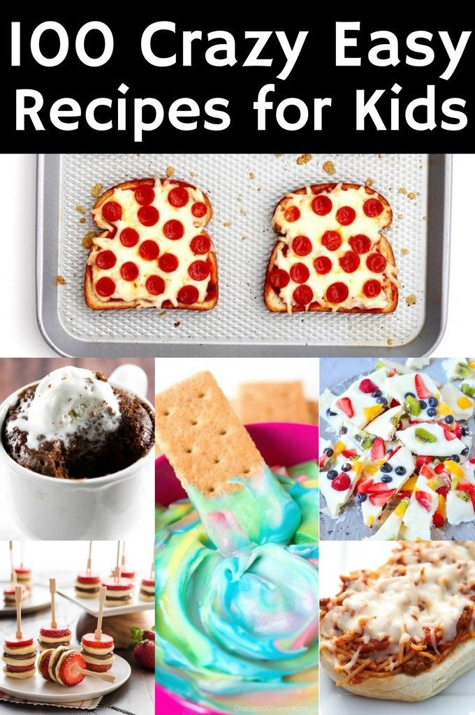 100 Crazy Easy Recipes for Kids Easy meals for kids