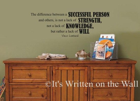 Vince Lombardi quote  The difference between a successful person and others, is not a lack of strength