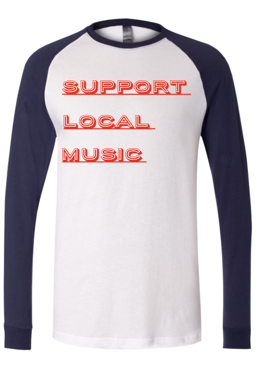 Support Local Music  Long Sleeve Baseball Tee