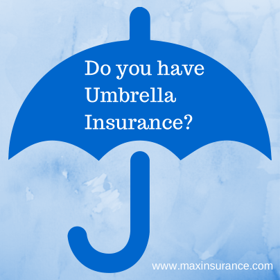 Max Insurance Agency Umbrella Insurance Umbrella Insurance