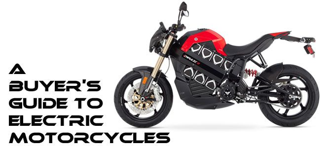 A Buyer S Guide To Electric Motorcycles Motorcycle Motorcycle