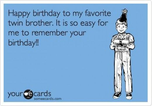 Happy Birthday Quotes For Twins Brother And Sister Brother Birthday Quotes Twin Quotes Happy Birthday Quotes Funny