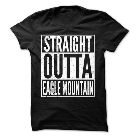 Straight Outta Eagle Mountain T Shirts, Hoodies. Check Price ==► https://www.sunfrog.com/LifeStyle/Straight-Outta-Eagle-Mountain--Awesome-Team-Shirt-.html?41382