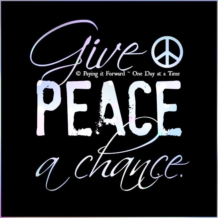 Peace One Day Quotes: Peace Quote Via Pay It Forward One Day At A Time- Facebook