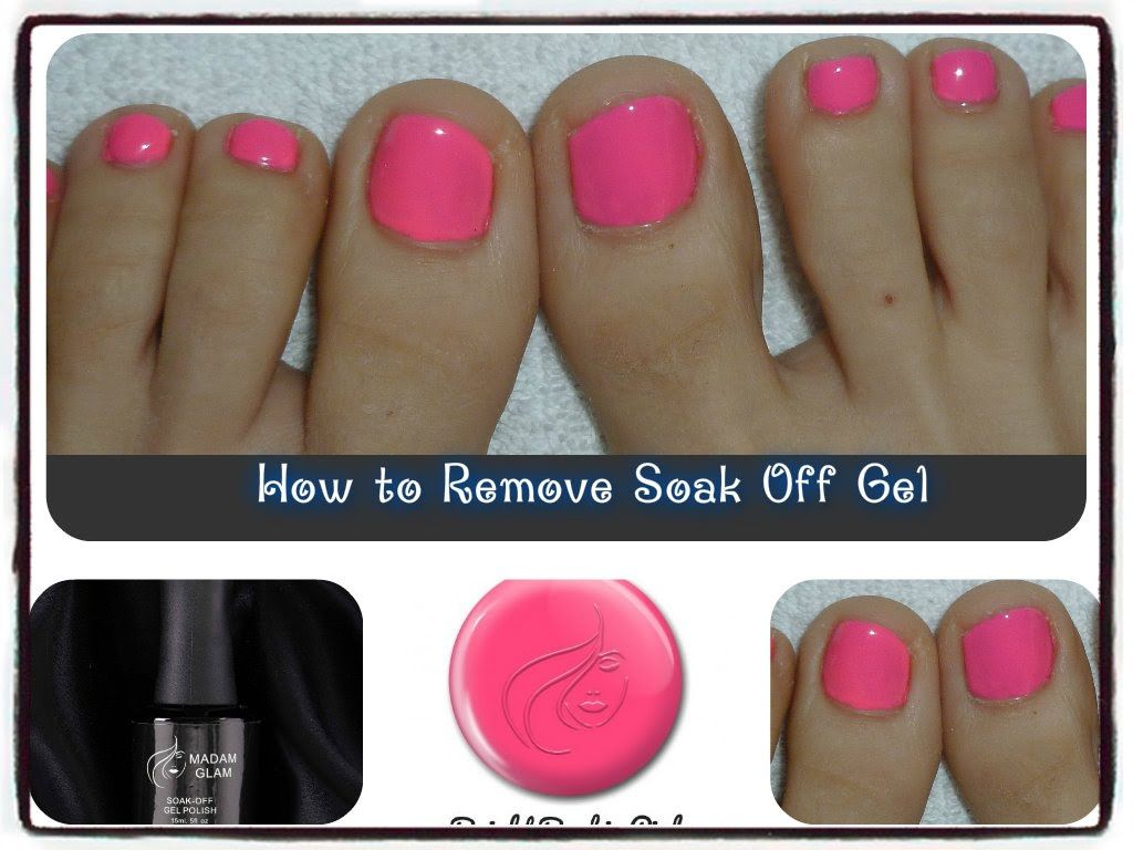How To Remove Soak Off Gel From Toes Gel Nail Removal Remove Acrylic Nails Remove Gel Polish