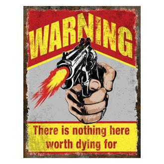 Rivers Edge Products Heavy Metal Sign Nothing Worth Dying For