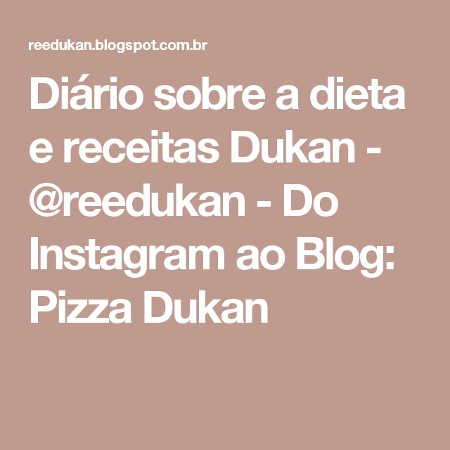 Diário sobre a dieta e receitas Dukan - @reedukan - Do Instagram ao Blog: Pizza Dukan