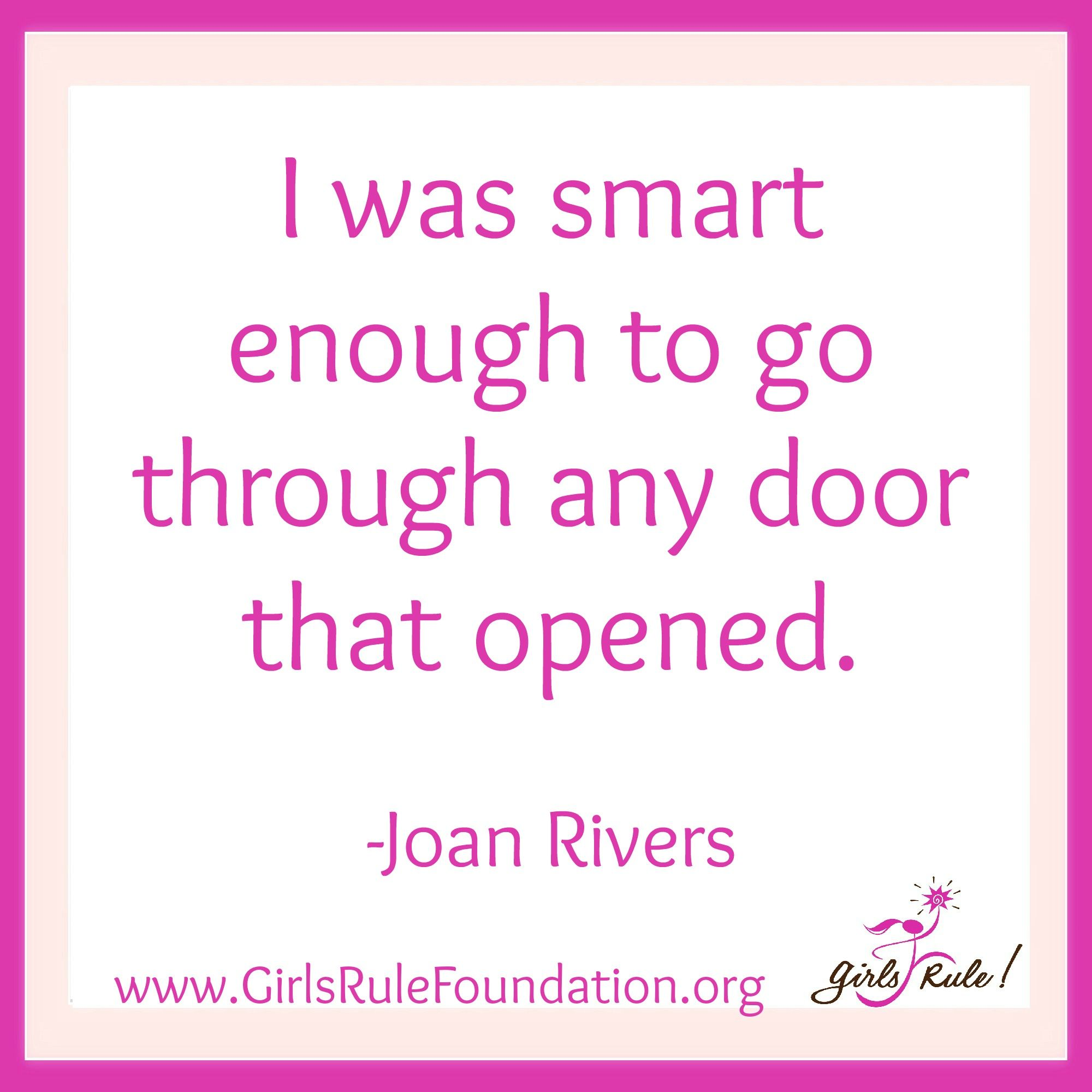 """I was smart enough to go through any door that opened."" -Joan Rivers  #girlsrule #brilliantbeautifulbold #knowyourworth #selfcare #dreambig"