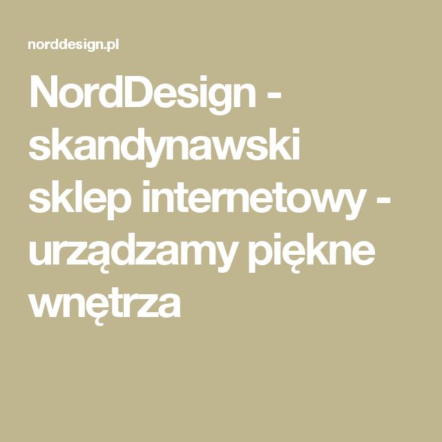 NordDesign - skandynawski sklep internetowy - urządzamy piękne wnętrza