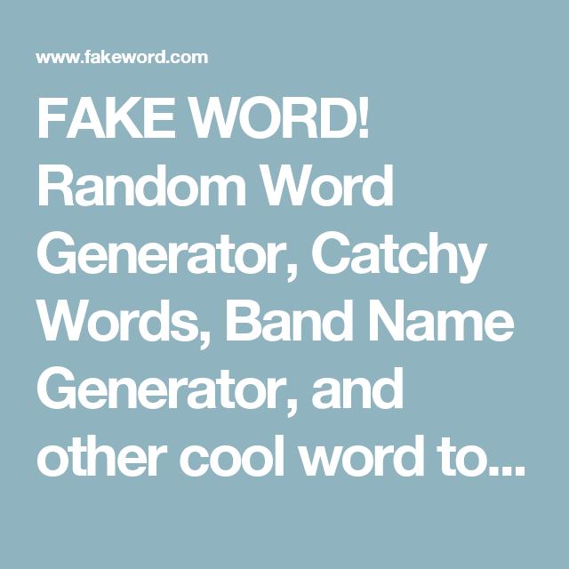 FAKE WORD! Random Word Generator, Catchy Words, Band Name Generator