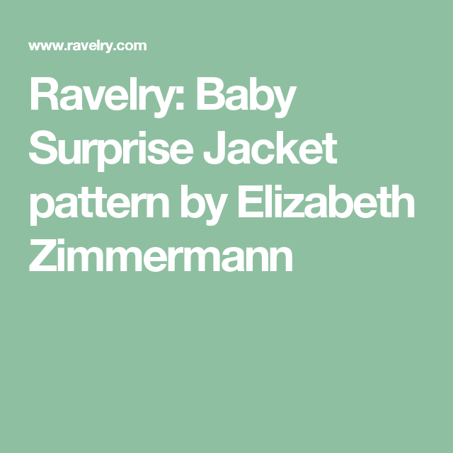 Baby Surprise Jacket pattern by Elizabeth Zimmermann | Yarn ...