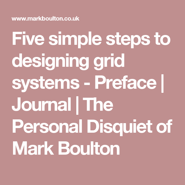 Five Simple Steps To Designing Grid Systems Preface Journal The Personal Disquiet Of Mark Boulton Grid System Grid Wellness Design