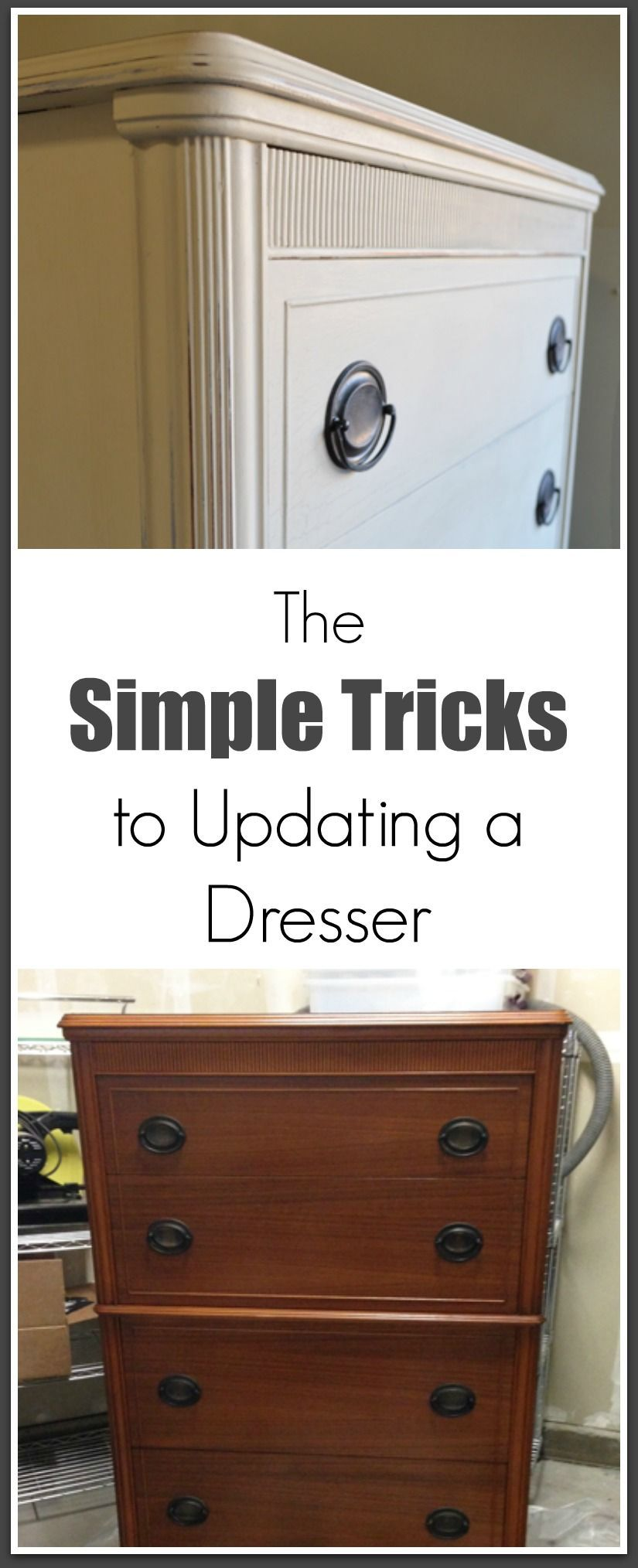A Few Key Things Are Required To Take An Old Used Piece Of Furniture And Make It Look New If You Re Going Update Dresser Do Right