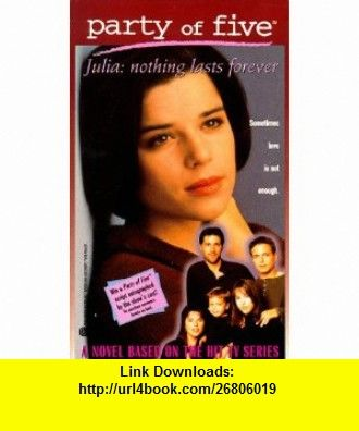 Nothing Lasts Forever (Party of Five Julia, No 4) (9780671017736) Michael Levine , ISBN-10: 067101773X  , ISBN-13: 978-0671017736 ,  , tutorials , pdf , ebook , torrent , downloads , rapidshare , filesonic , hotfile , megaupload , fileserve