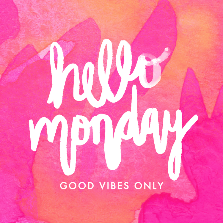 Hello Monday Good Vibes Only Happy Monday Quotes Hello Monday Monday Morning Quotes