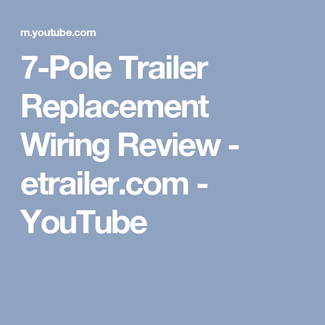 7 Pole Trailer Replacement Wiring Review Etrailer Com Youtube Youtube Camco Trailer