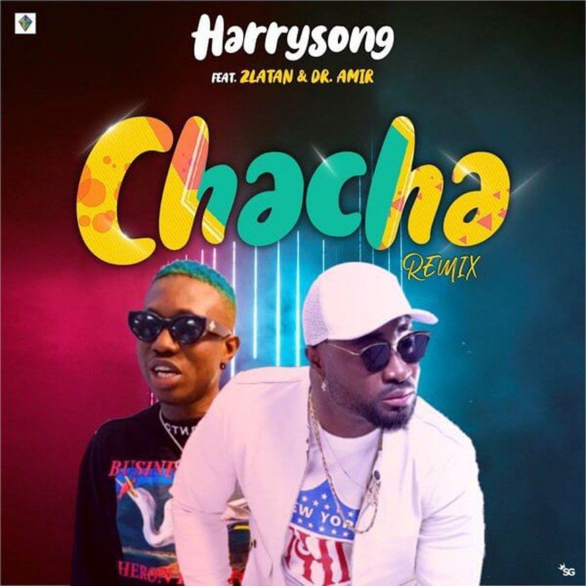 Harrysong Cha Cha Remix Ft Zlatan Afrobeats Naija Music Remix Music Songs Remix