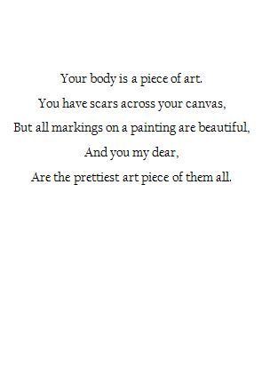 Our Body Is A Piece Of Art Words Quotes Inspirational Words Inspirational Quotes
