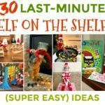 30 Quick & Easy Elf on the Shelf Ideas For Busy Parents #easyelfontheshelfideaslastminute 30 Quick & Easy Elf on the Shelf Ideas to pull together in 5 minutes. Last-minute elf on the shelf ideas with supplies you already have around your house. #easyelfontheshelfideaslastminute 30 Quick & Easy Elf on the Shelf Ideas For Busy Parents #easyelfontheshelfideaslastminute 30 Quick & Easy Elf on the Shelf Ideas to pull together in 5 minutes. Last-minute elf on the shelf ideas with supplies you already #easyelfontheshelfideaslastminute