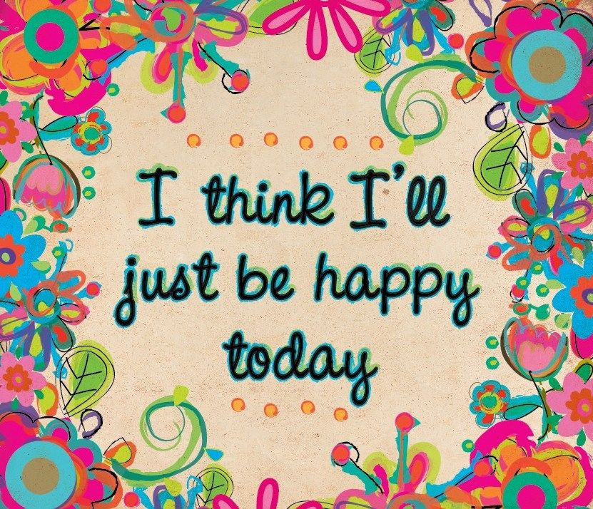 Image result for BE HAPPY TODAY