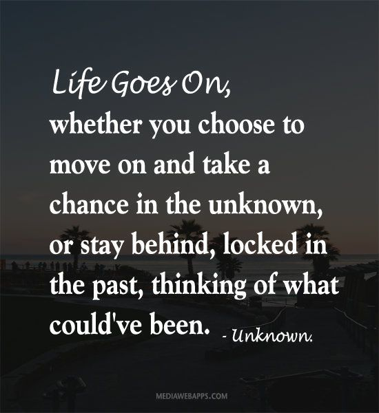 Life Goes On Inspirational Words Words Inspirational Quotes