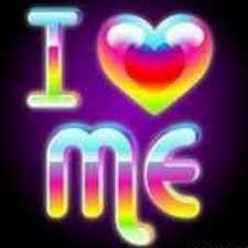 I  me! You should Love urself so that others can love you too!