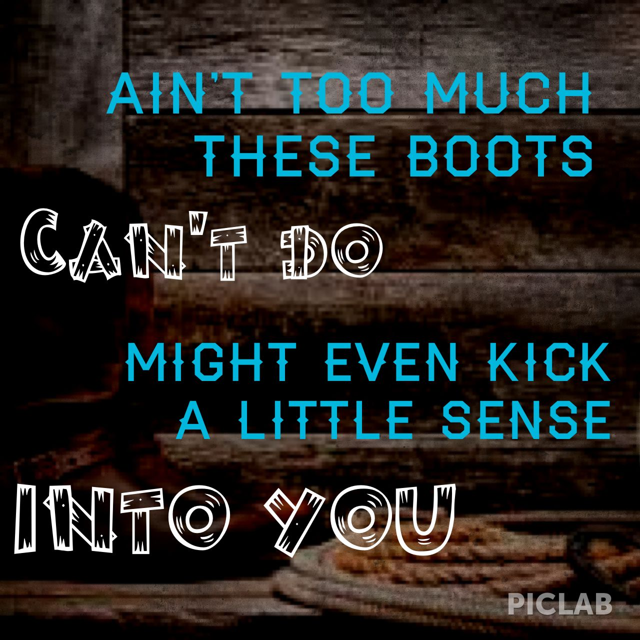 Hillbilly Shoes- Montgomery Gentry  My life motto