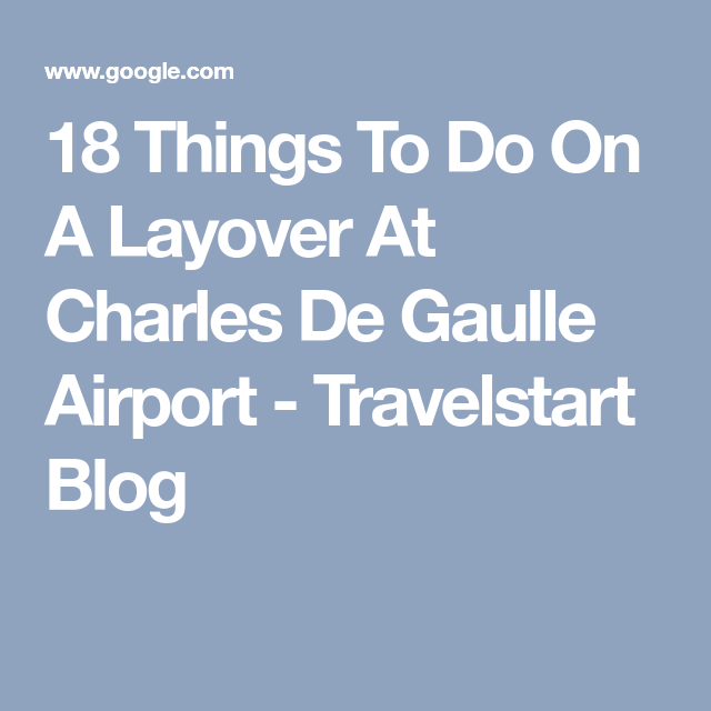 18 Things To Do On A Layover At Charles De Gaulle Airport Travelstart Blog Wanderlust Travel Bucket List Wanderlust Travel Things To Do Family Travel